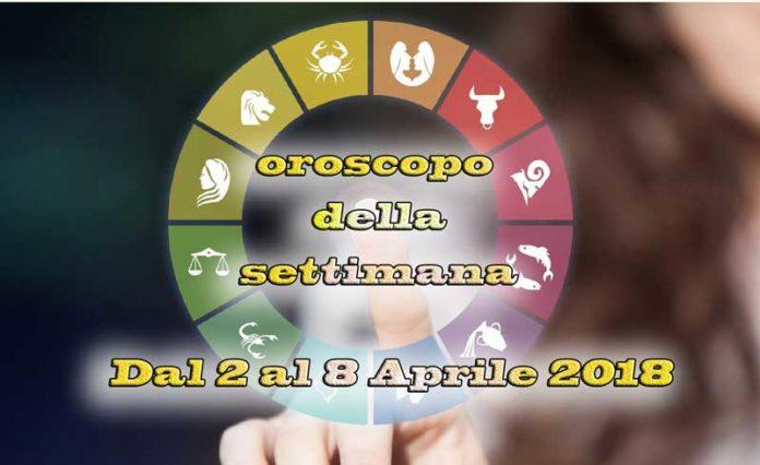 Oroscopo della settimana dal 2 al 8 aprile 2018