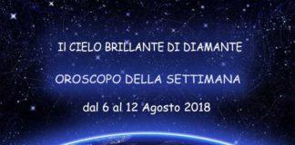 Oroscopo della settimana dal 6 al 12 Agosto 2018: