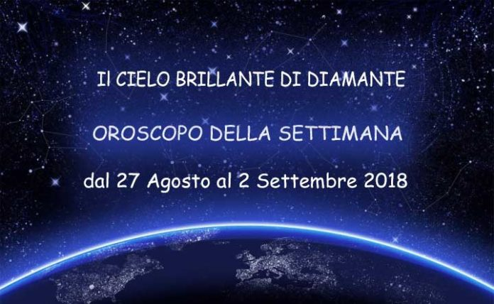 Oroscopo della Settimana dal 27 Agosto al 2 Settembre 2018 -