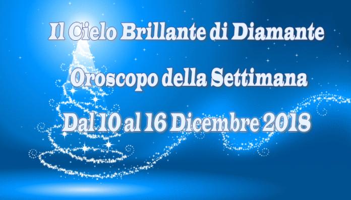 Oroscopo della Settimana dal 10 al 16 Dicembre 2018