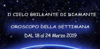Oroscopo della Settimana dal 18 al 24 Marzo 2019