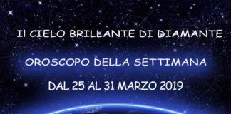 Oroscopo della Settimana dal 25 al 31 Marzo 2019