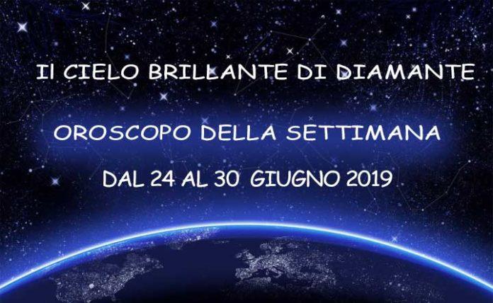 Oroscopo della Settimana dal 24 al 30 Giugno 2019