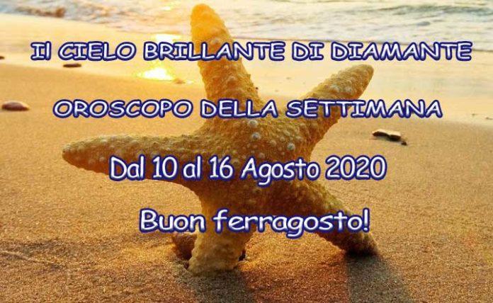 Oroscopo della settimana dal 10 al 16 agosto 2020
