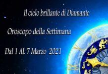 Oroscopo della prossima settimana dal 1 al 7 marzo 2021