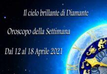 Oroscopo della prossima settimana dal 12 a 18 aprile 2021