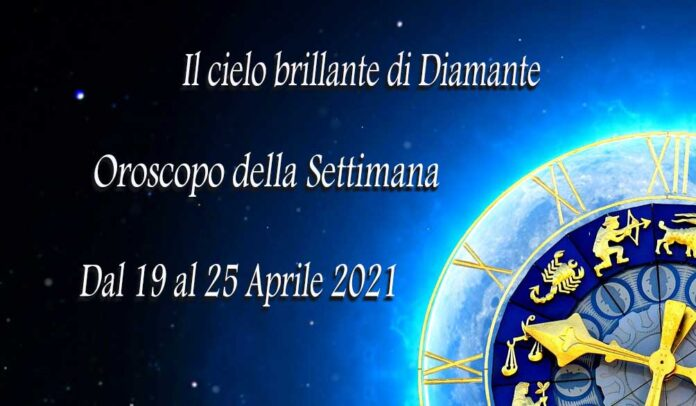 Oroscopo della prossima settimana dal 19 al 25 aprile 2021