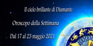 Oroscopo della prossima settimana dal 17 al 23 maggio 2021